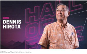 Photo of Dennis Hirota  - Titan of Tech